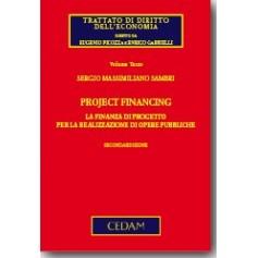 Project Financing. La Finanza Di Progetto Per La Realizzazione Di Opere Pubbliche Vol. 3 di Sambri
