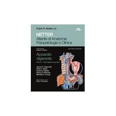 Netter Atlante di Anatomia Fisiopatologia e Clinica Apparato Digerente Tratto Digestivo Superiore Vol.1 di Netter, Reynolds