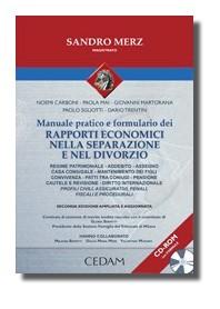 Manuale Pratico E Formulario Dei Rapporti Economici Nella Separazione E Nel Divorzio + CD - ROM di Merz