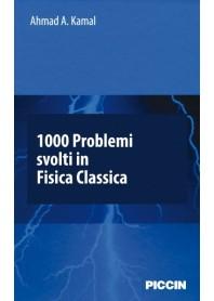 1000 Problemi Svolti In Fisica Classica di Kamal