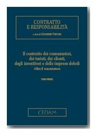 Il Contratto Dei Consumatori, Dei Turisti, Dei Clienti, Degli Investitori E Delle Imprese Deboli - 2 Tomi di Vettori