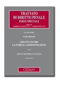 Trattato Di Diritto Penale - Parte Speciale I Delitti Contro La Pubblica Amministrazione di Benussi