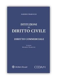 Istituzioni di Diritto Civile Diritto Commerciale di Trabucchi