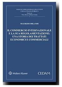 Il Commercio Internazionale e la sua Regolamentazione: una Storia dei Trattati Economici e Commerciali di Orlandi