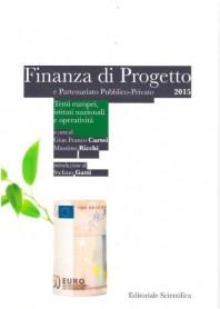 Finanza di Progetto e Partenariato Pubblico-Privato. Temi Europei, Istituti Nazionali e Operatività di Cartei, Ricchi