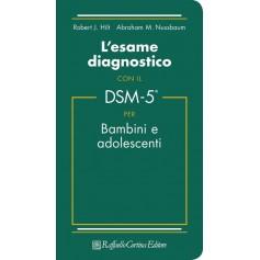 Esame Diagnostico Con Il DSM-5 Bambini e Adolescenti di Hilt, Nussbaum