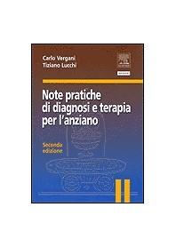 Note Pratiche Di Diagnosi E Terapia Per L'Anziano di Carlo Vergani, Tiziano Lucchi
