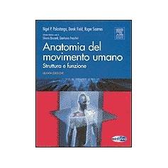 Anatomia Del Movimento Umano di N. P. Palastanga, D. Field, R. Soames - Ed. italiana S. Boccardi, G. Fraschini