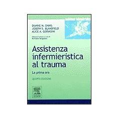 Assistenza Infermieristica Al Trauma di D. M. Danis, J. S. Blansfield, A. A. Gervasini