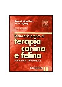 Dizionario Pratico Di Terapia Canina E Felina di R. Moraillon, Y. Legeay