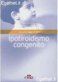 Ipotiroidismo Congenito di M. Cappa, P. Vitti, a cura di