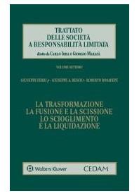 Trattato delle Società a Responsabilità Limitata  Vol. VII  La Trasformazione, la Fusione e la Scissione, lo Scioglimento e la L