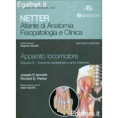 Netter - Atlante Di Anatomia Fisiopatologia E Clinica: Apparato Locomotore - Volume Ii di Joseph P. Iannotti, Richard D. Parker