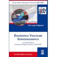 Diagnostica Vascolare Ultrasonografica di Pier Luigi Antignani