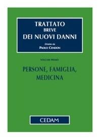 Trattato Breve Dei Nuovi Danni Vol. I: Persone, Famiglia, Medicina di Cendon