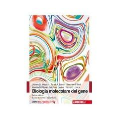 Biologia Molecolare del Gene di D Watson, A Baker, P Bell, Gann, Levine, Losick