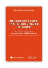 Mantenimento per il Coniuge e per i Figli nella Separazione e nel Divorzio di De Filippis, Pisapia