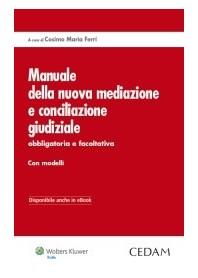 Manuale Della Nuova Mediazione E Conciliazione Giudiziale. Obbligatoria E Facoltativa di Ferri Cosimo