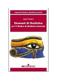 Elementi Di Oculistica Per Il Medico Di Medicina Generale di Sfragara