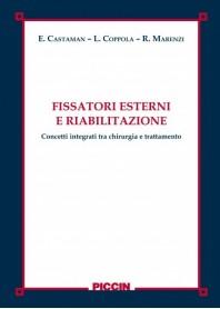 Fissatori Esterni e Riabilitazione - Concetti Integrati tra Chirurgia e Trattamento di Castaman, Coppola, Marenzi