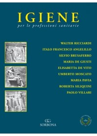 Igiene per le Professioni Sanitarie di Ricciardi, Angelillo, Brusaferro, De Giusti, De Vito, Moscato, Pavia, Siliquini, Villari