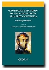 """""""L'Operazione Decisoria"""". Da Emanazione Divina Alla Prova Scientifica di De Cataldo Neuburger"""