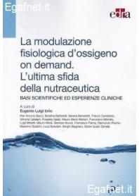 Modulazione Fisiologica d'Ossigeno On Demand. L'Ultima Sfida Della Nutraceutica di Iorio