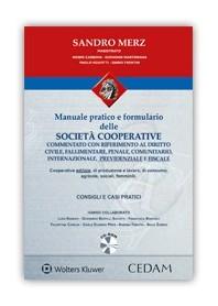 Manuale Pratico e Formulario delle Societa' Cooperative di Merz