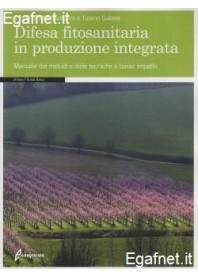 Difesa Fitosanitaria In Produzione Integrata di Alda Butturini, Tiziano Galassi