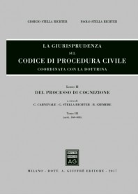 La Giurisprudenza sul Codice di Procedura Civile Libro II Tomo III di Stella Richter