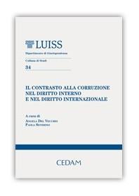 Il Contrasto alla Corruzione nel Diritto Interno e nel Diritto Internazionale di Del Vecchio, Severino