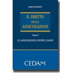 Il Diritto Delle Assicurazioni - Vol. II - Le Assicurazioni Contro I Danni di Rossetti