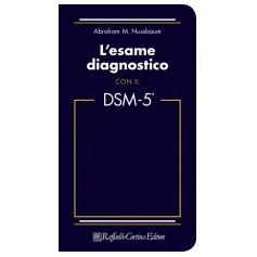 L'Esame Diagnostico Con Il DSM-5 di Nussbaum Abraham M.