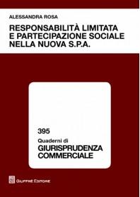 Responsabilita' Limitata e Partecipazione Sociale nella Nuova S.p.a di Rosa