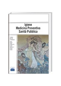 Igiene Medicina Preventiva Sanità Pubblica di Barbuti, Fara, Giammanco, Baldo, Borella, Contu, D'Alessandro, Delia, Donato, Marr