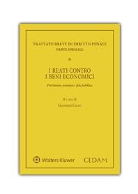 Trattato Breve Di Diritto Penale - Parte Generale - Vol. II: I Reati Contro i Beni Economici di Cocco
