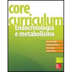 Core Curriculum Endocrinologia E Metabolismo di Faglia, Beck-Peccoz, Spada, Lania