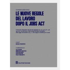Nuove Regole del Lavoro dopo il Jobs Act di Tiraboschi