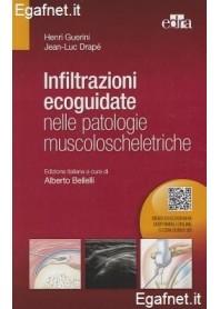 Infiltrazioni Ecoguidate Nelle Patologie Muscoloscheletriche di Henri Guerini, Jean-Luc Drapé