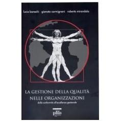 La Gestione Della Qualità Nelle Organizzazioni Con CD-ROM di R. Mirandola, L. Bonechi, G. Carmignani