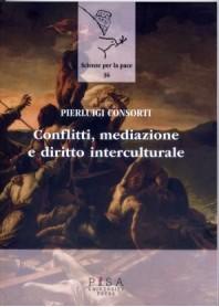 Conflitti, Mediazione E Diritto Interculturale di P. Consorti