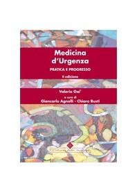 Medicina D'Urgenza - Pratica E Progresso di Gai