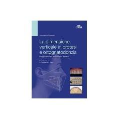 La Dimensione Verticale in Protesi e Ortognatodonzia di Bassetti