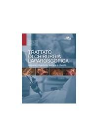 Trattato di Chirurgia Laparoscopica di Olmi, Foschi, Croce
