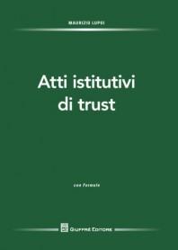 Atti Istitutivi di Trust di Lupoi