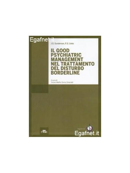 Good Psychiatric Management Nel Trattamento Del Disturbo Borderline di J.G. Gunderson, P.S. Links