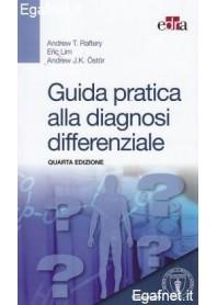 Guida Pratica Alla Diagnosi Differenziale di Andrew T. Raftery, Eric Lim, Andrew J.K. Östör