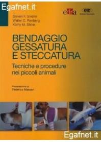 Bendaggio, Gessatura E Steccatura di Steven F. Swaim, Walter c. Renberg, Kathy M. Shike