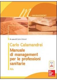 Manuale di Management per le Professioni Sanitarie di Calamandrei, Orlandi