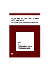 La Riforma del Diritto Societario Dieci Anni Dopo. Per i Quarant'anni di Giurisprudenza Commerciale di Sacchi
